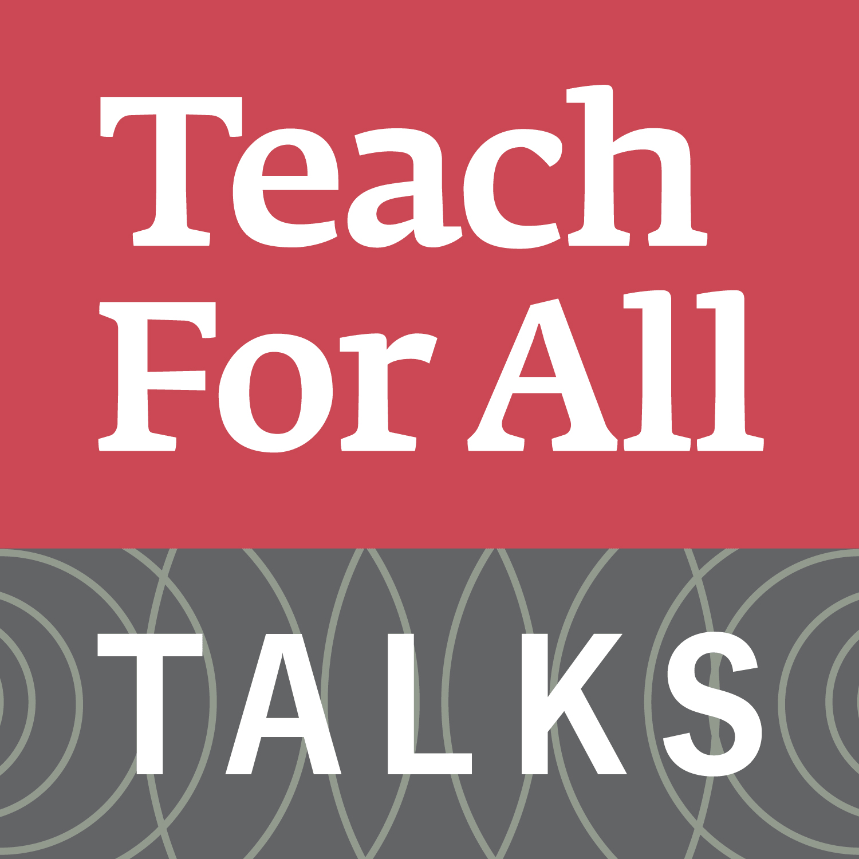 Teach For All Talks